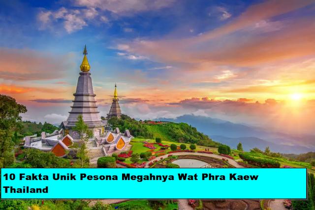 10 Fakta Unik Pesona Megahnya Wat Phra Kaew Thailand