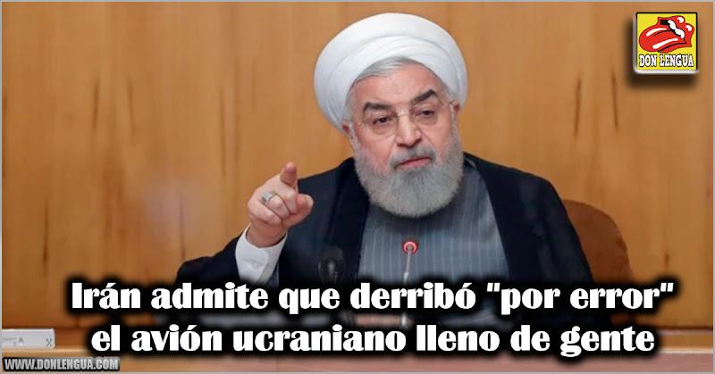 """Irán admite que derribó """"por error"""" el avión ucraniano lleno de gente"""