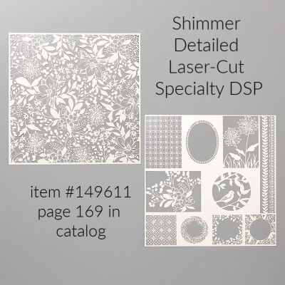 Stampin' Up!'s Shimmer Detailed Laser-Cut Specialty Designer Series Paper | page 169 in 2019-2020 Annual Catalog
