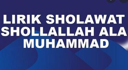 Lirik Sholawat Shallallahu 'Ala Muhammad Shollallah alaihi wasallam Lengkap ARAB LATIN DAN TERJEMAHAN