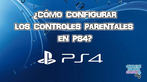 Cómo configurar el control parental en PS4 - Guía padres y padres