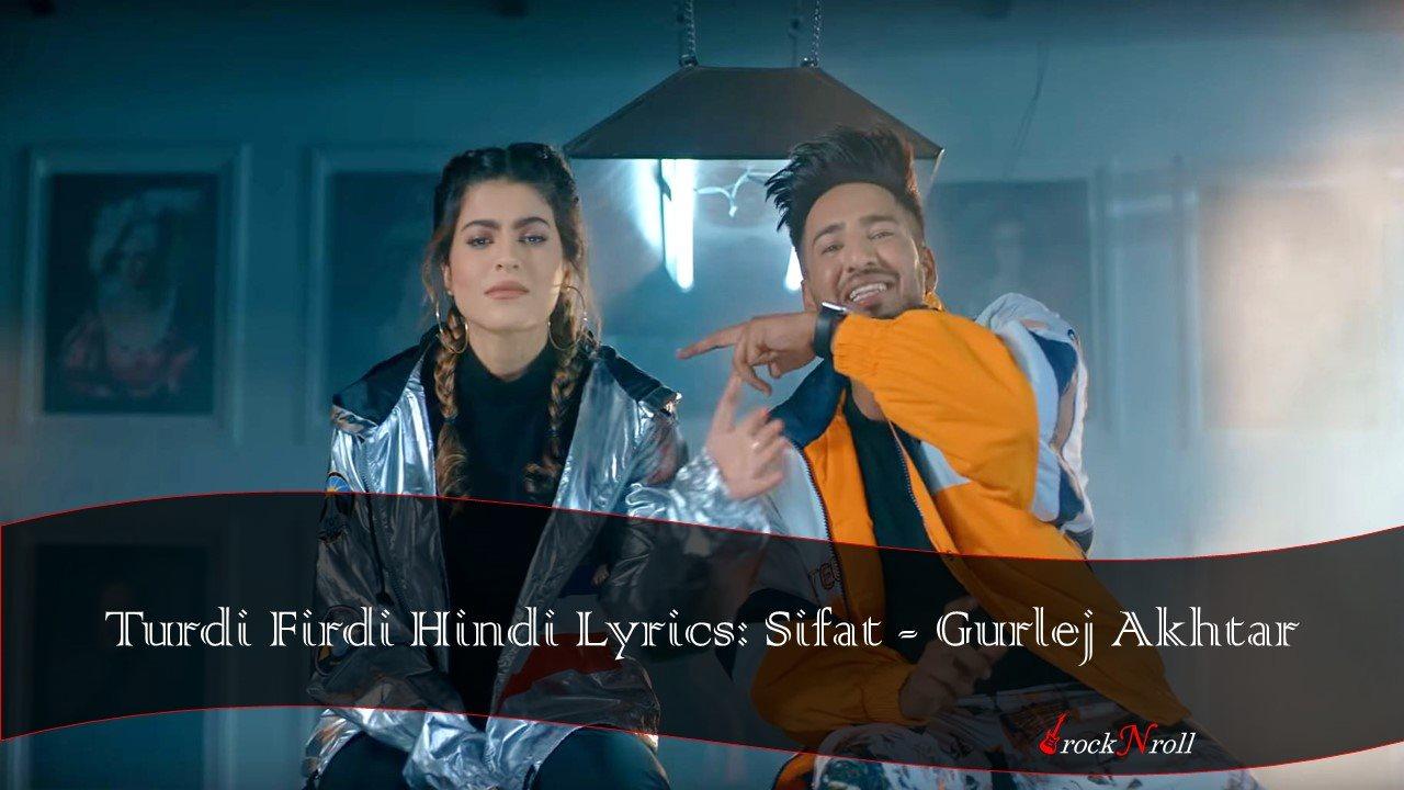 Turdi Firdi Hindi Lyrics: Sifat - Gurlej Akhtar