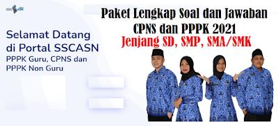 Paket Lengkap Soal dan Jawaban CPNS dan PPPK Tingkat SD, SMP dan SMA/SMK Tahun 2021