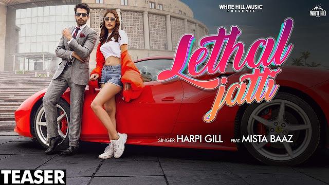 Lethal Jatti lyrics song | Harpi Gill ft. Mista Baaz | Ajay Sarkaria | lyricsface
