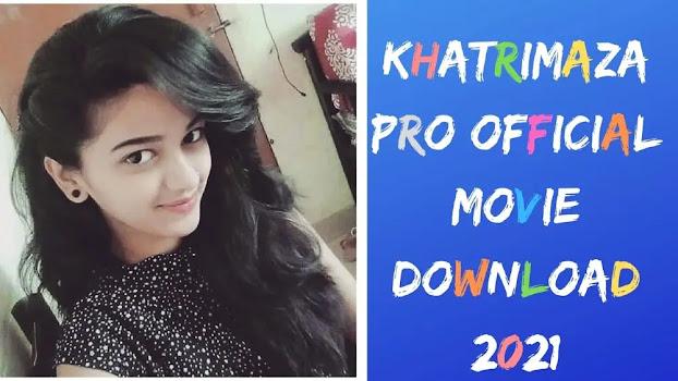 Khatrimaza Pro Official Movie Download