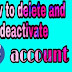 How can you permanently Delete and Deactivate facebook account