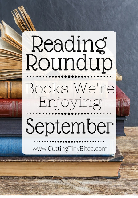 Reading Roundup- Books that we're enjoying in September. Favorite finds from my family to yours.