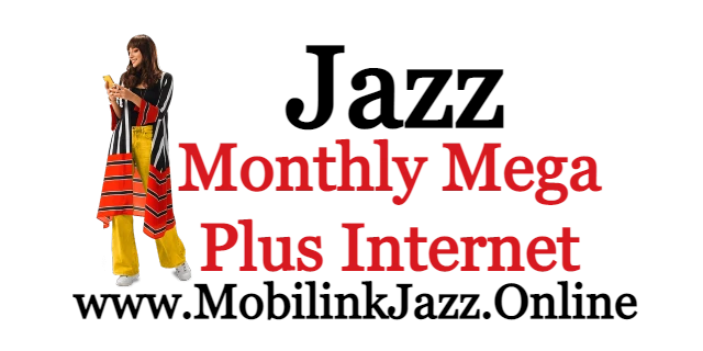 Jazz Monthly Mega Plus Internet Packages Detail | 2021