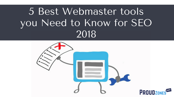 5 Best Webmaster tools you Need to Know for SEO