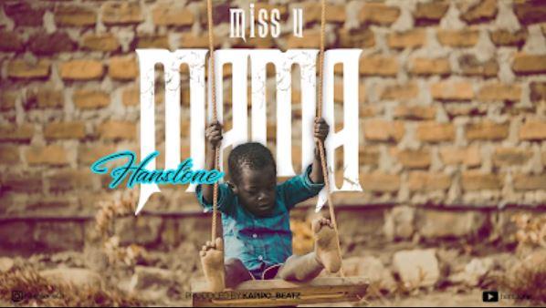 Hanstone – I Miss You Mama