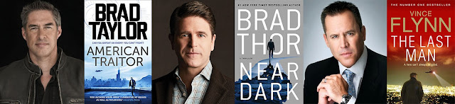 Brad Taylor with American Traitor, Brad Thor with Near Dark, Vince Flynn with The Last Man