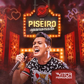 Vitor Fernandes - Piseiro Apaixonado - Agosto - 2021