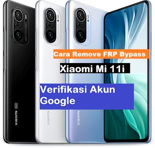 Unlock FRP Xiaomi Mi 11i