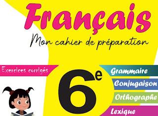 Mon cahier de préparation: exercices corriges en français pour 6aep