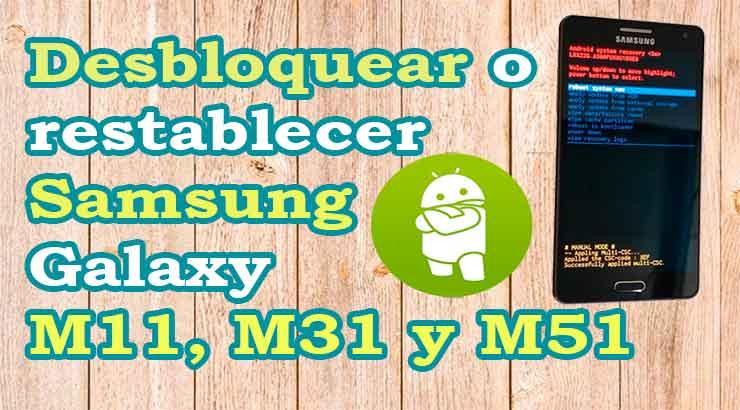 Desbloquear o restablecer Samsung Galaxy M11 M31 M51 | HardReset Samsung Galaxy M11 M31 M51