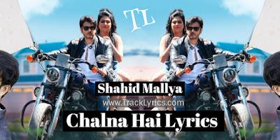 chalna-hai-lyrics