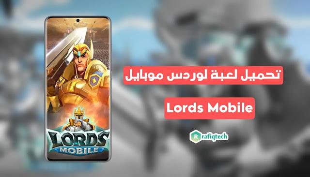 تحميل لعبة لوردس موبايل Lords Mobile  اخر إصدار للأندرويد (Mod APK)