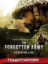 The Forgotten Army – Azaadi ke liye (2020) HDRip [Telugu + Tamil + Hindi] Watch Online Free