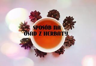 Jak usunąć osad z herbaty?