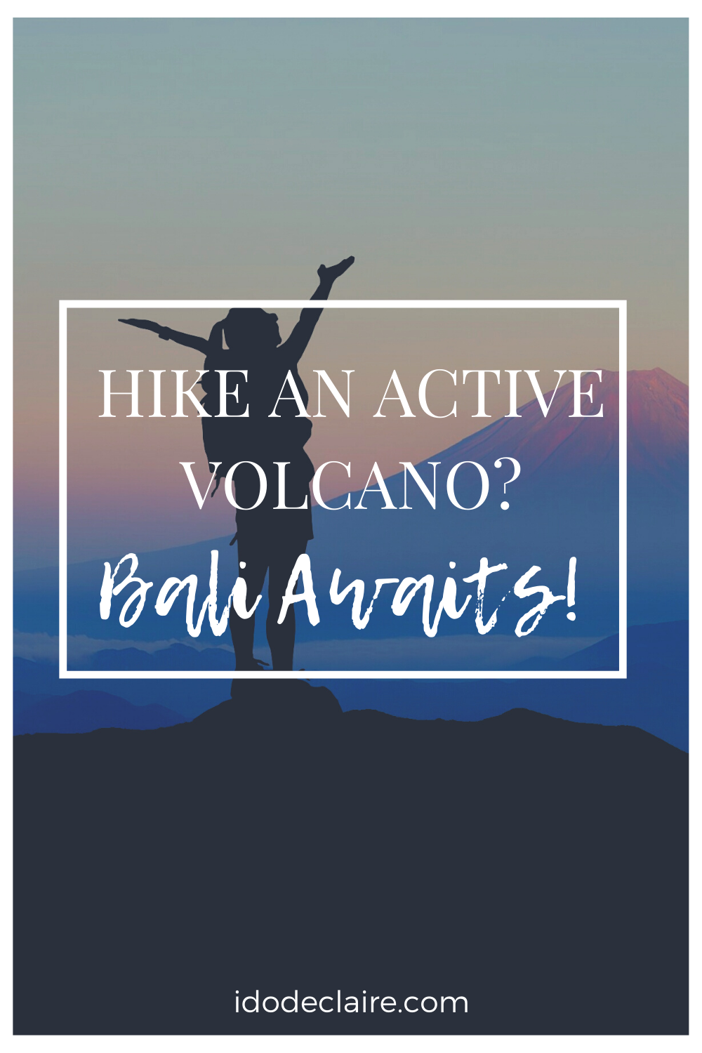 Want to Hike an Active Volcano? Bali Awaits!