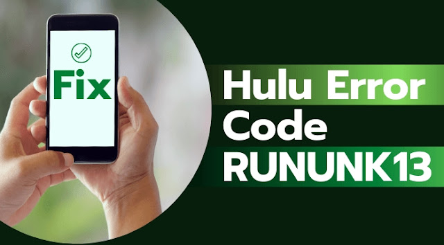 Fixed: Hulu Error Code RUNUNK13