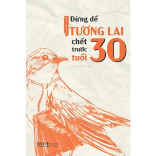 Đừng Để Tương Lai Chết Trước Tuổi 30 (Tặng Kèm Bookmark) ebook PDF EPUB AWZ3 PRC MOBI