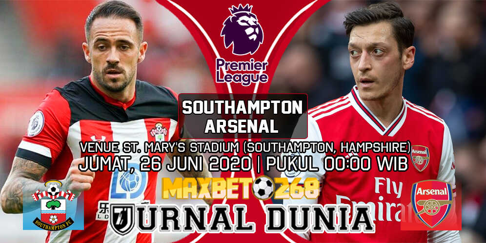Prediksi Southampton vs Arsenal 26 Juni 2020 Pukul 00:00 WIB