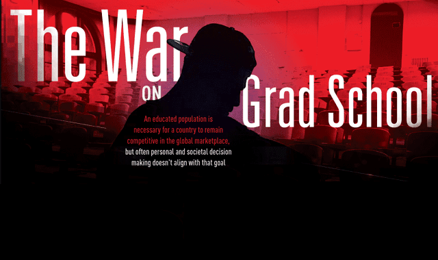 The War on Grad School