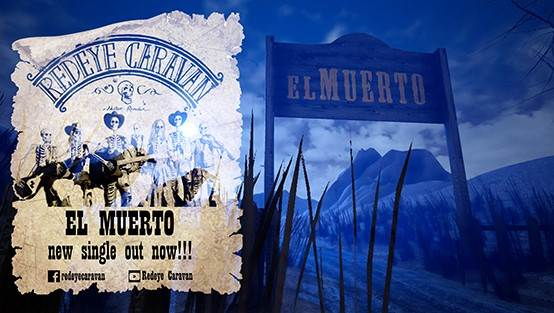 "REDEYΕ CARAVAN: Video για το νέο single ""El Muerto"""