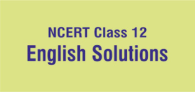 NCERT Class 12 English Solutions