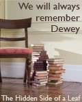 a tribute to Dewey, who will always be missed