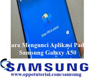 Cara Mengunci Aplikasi Pada Samsung Galaxy A50