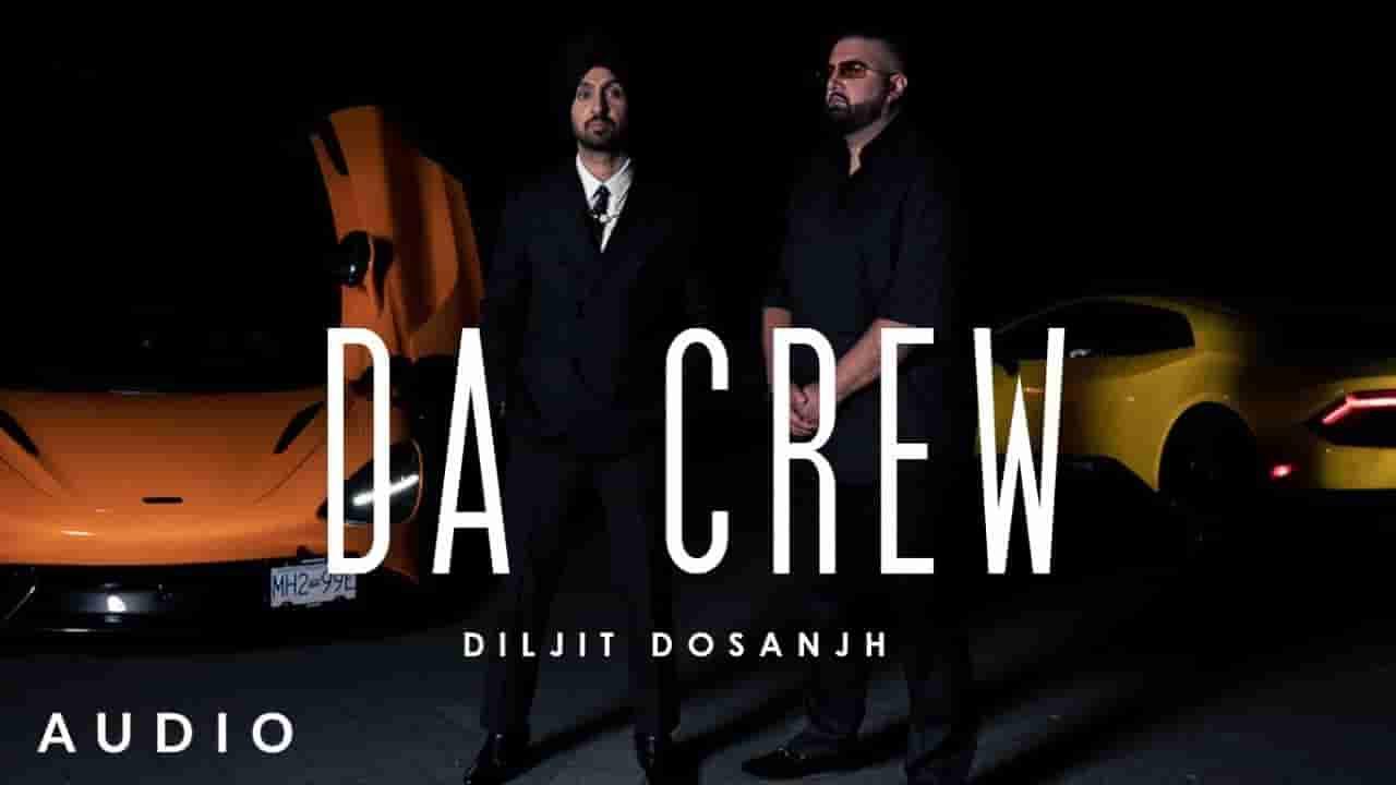 दा क्रूव Da crew lyrics in Hindi Diljit Dosanjh Moonchild era Punjabi Song