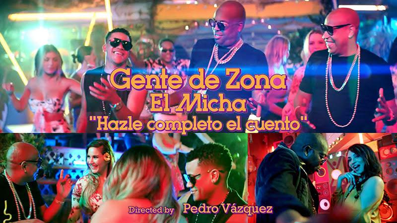 Gente de Zona y El Micha - ¨Hazle completo el cuento¨ - Videoclip - Dirección: Pedro Vázquez. Portal del Vídeo Clip Cubano