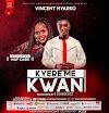 Vincent Nyarko – Kyere Me Kwan Ft Naf Kassi  (Prod By Jakebeatz)