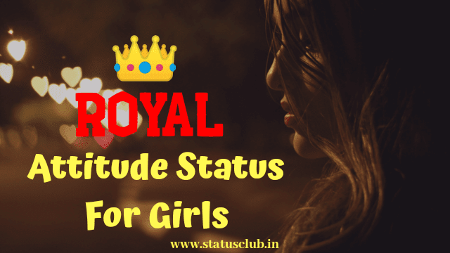 royal attitude status in english for girl