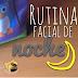 Rutina Facial de Noche - Qué uso + Tip