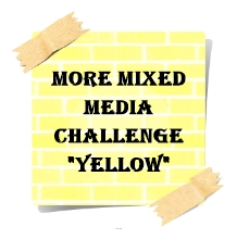 http://moremixedmediachallenge.blogspot.in/2016/04/more-mixed-media-challenge-yellow.html