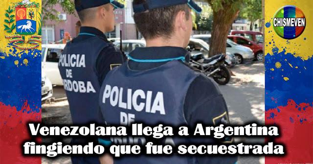 Venezolana llega a Argentina fingiendo que fue secuestrada