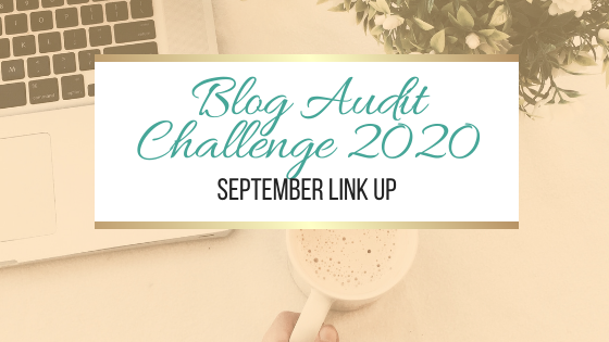 Blog Audit Challenge 2020: September Link Up #BlogAuditChallenge2020