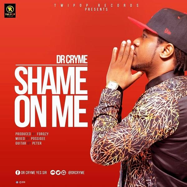 Dr Cryme - Shame On Me [ 2019 DOWNLOAD ]