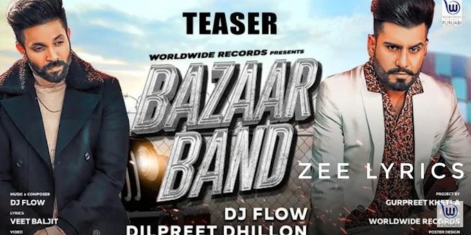 Bazaar Band song lyrics | Dilpreet Dhillon & Dj Flow