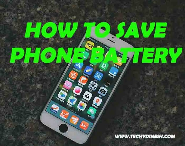 How to save battery on any smartphone | TechyDinesh