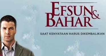 Sinopsis Drama Efsun dan Bahar ANTV