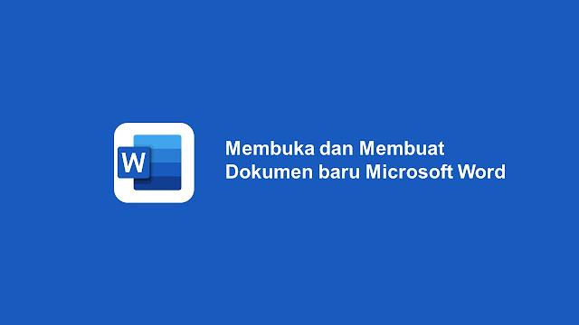 Membuka dan Membuat Dokumen Baru Microsoft Word