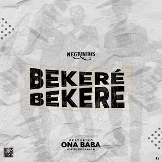 Os Negrinhos - Bekeré (Feat Ona Baba)
