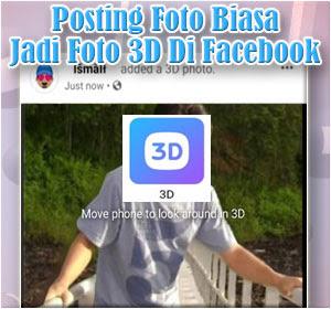 Begini Cara Membuat Postingan Foto Biasa Jadi Foto 3D Di Facebook