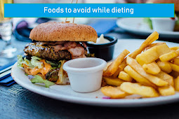 Foods to avoid while dieting
