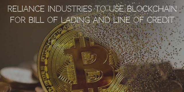 Reliance Industries to use Blockchain for Bill of Lading and Line of Credit