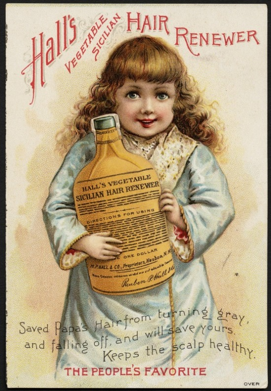 """Advertisement for Hall's Vegetable Sicilian Hair Renewer: """"Saved Papa's Hair from turning gray, and falling off, and will save yours. Keeps the scalp healthy."""""""